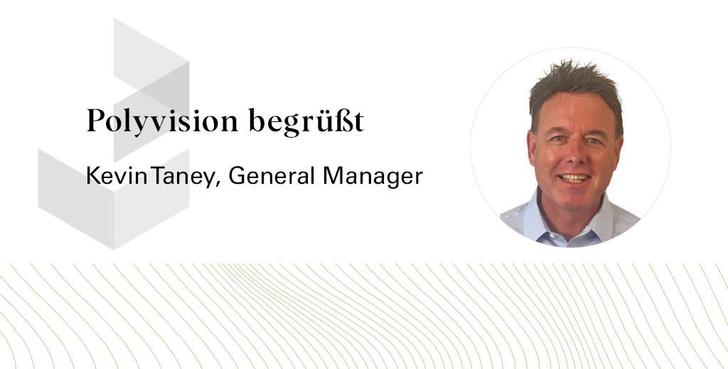 PolyVision begrüßt Kevin Taney, General Manager